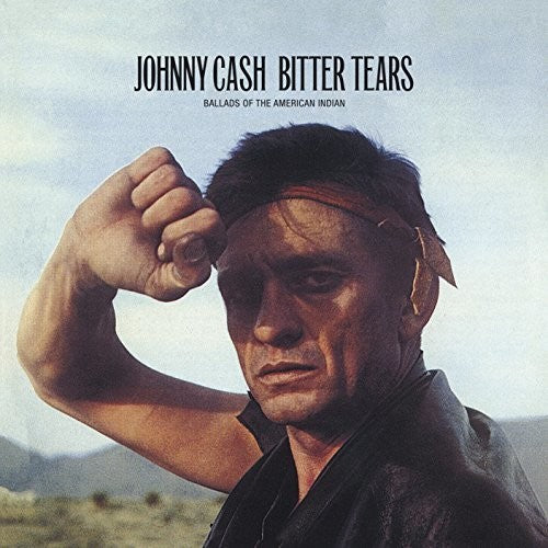 Johnny Cash: Bitter Tears: Ballads Of The American Indians