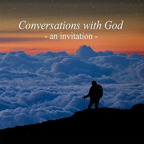Neale Donald Walsch: Conversations With God - An Invitation