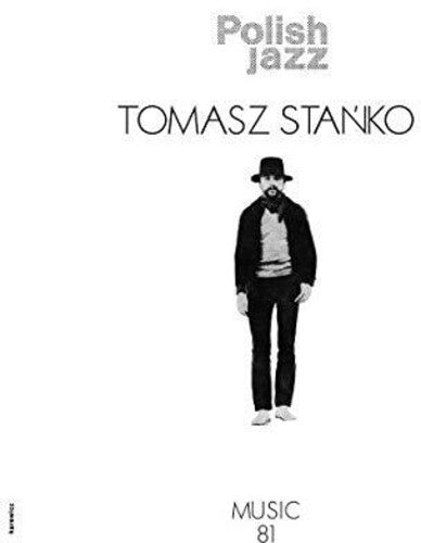 Tomasz Stanko: Music 81 (Polish Jazz Vol 69)