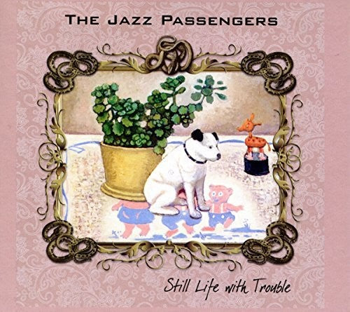 Jazz Passengers: Still Life With Trouble