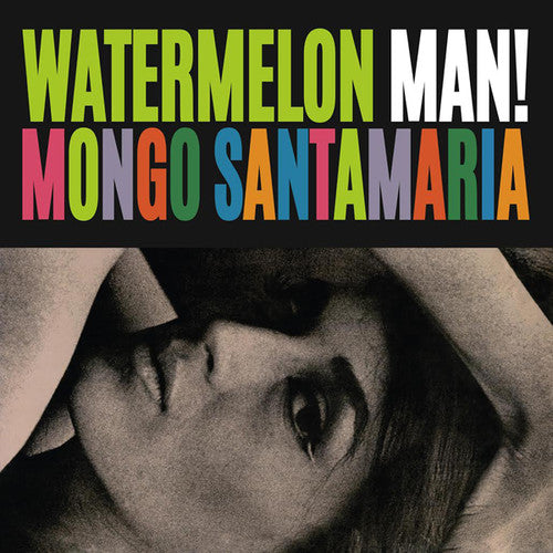Mongo Santamaria: Watermelon Man