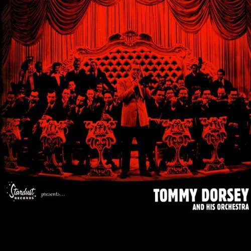 Tommy Dorsey & His Orchestra: The Golden Essentials