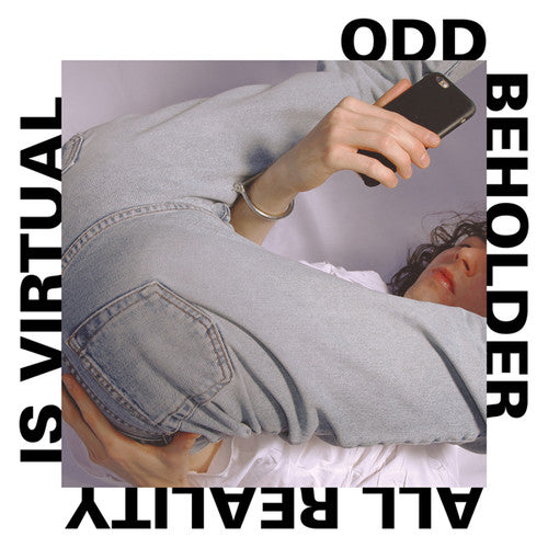 Odd Beholder: All Reality Is Virtual