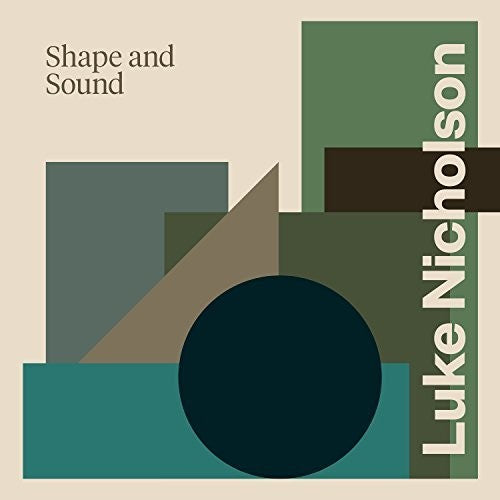 Luke Nicholson: Shape & Sound