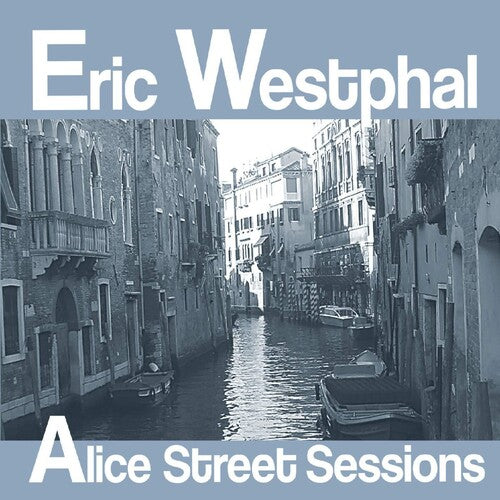 Eric Westphal: Alice Street Sessions