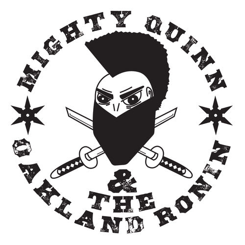 Mighty Quinn: Mighty Quinn & The Oakland Ronin