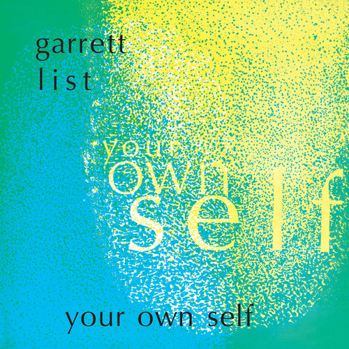 Garrett List: Your Own Self