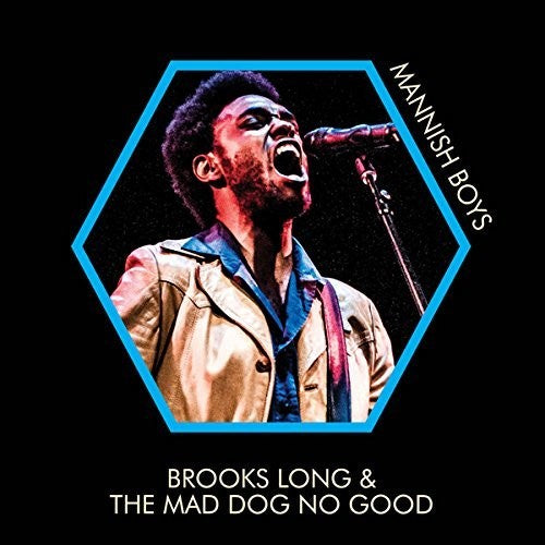 Long, Brooks & Mad Dog No Good: Mannish Boys