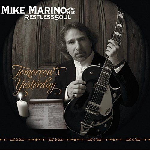 Marino, Mike / His Restless Soul: Tomorrow's Yesterday