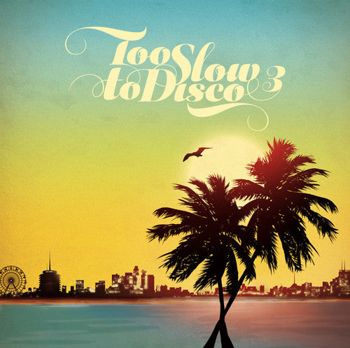 Various Artists: Too Slow To Disco 3 / Various
