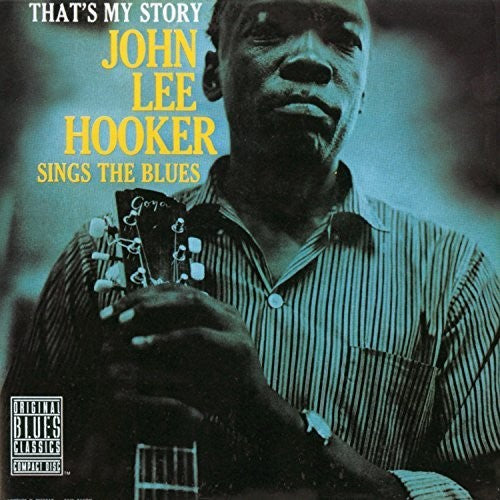 John Lee Hooker: That's My Story: John Lee Hooker Sings The Blues