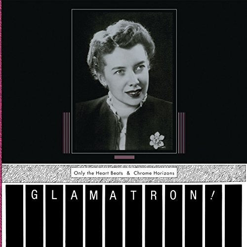 Glamatron: Only The Heart Beats & Chrome Horizons (Pink)