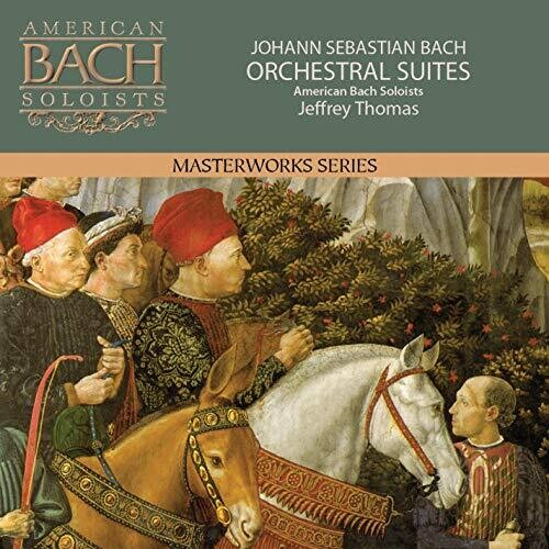 Bach / American Bach Soloists: Bach: Orchestral Suites