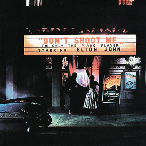 Elton John: Don't Shoot Me I'm Only The Piano Player