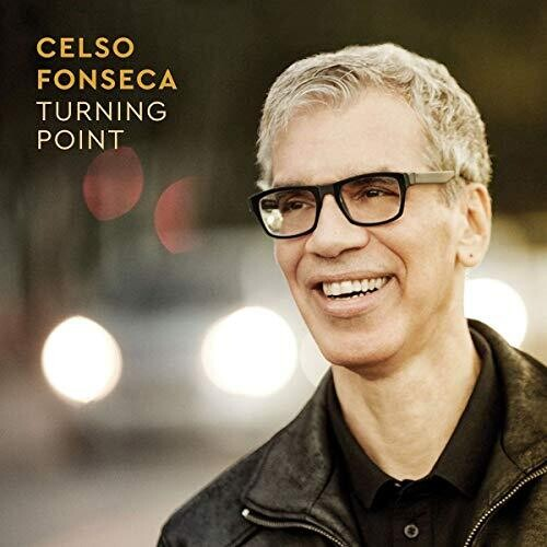 Celso Fonseca: Turning Point