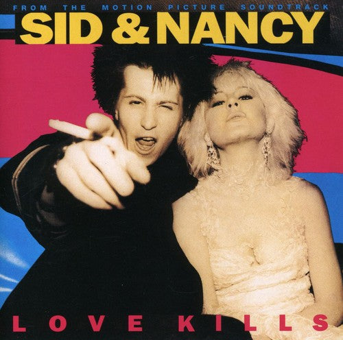 Various Artists: Sid & Nancy: Love Kills (From the Motion Picture Soundtrack)