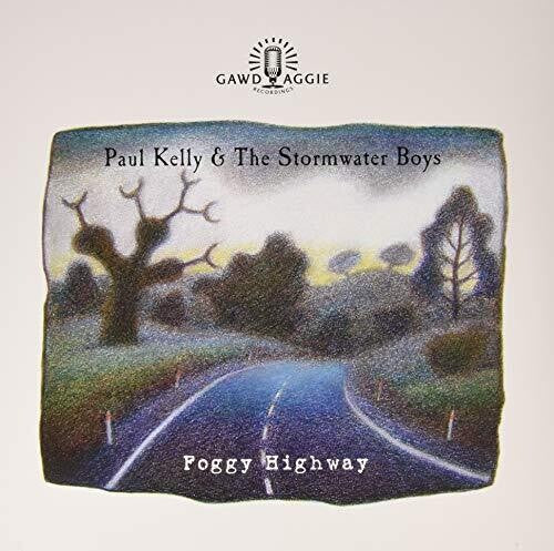 Kelly, Paul / Stormwater Boys: Foggy Highway