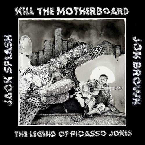 Kill the Motherboard: The Legend Of Picasso Jones