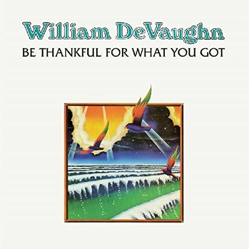 Devaughan, William: Be Thankful For What You Got
