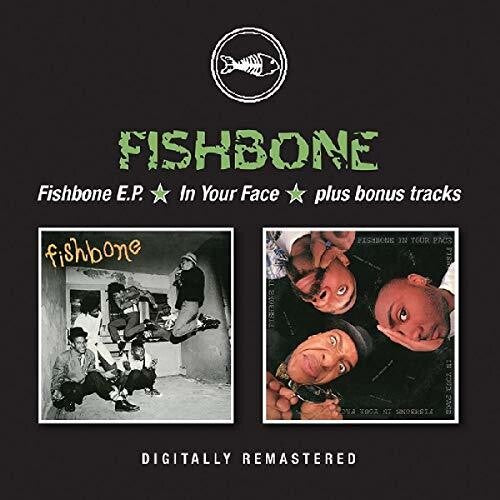 Fishbone: Fishboneep / In Your Face Plus