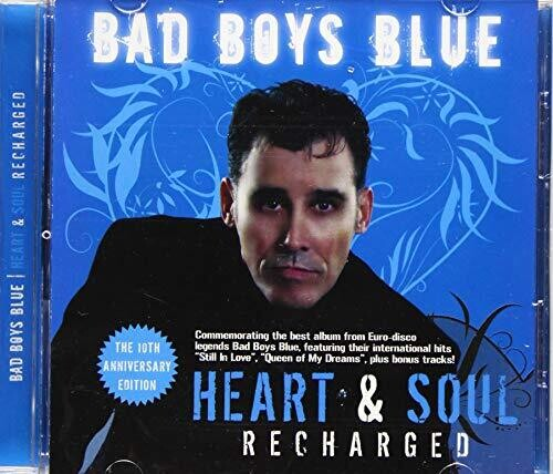 Bad Boys Blue: Heart & Soul (Recharged) (2CD)