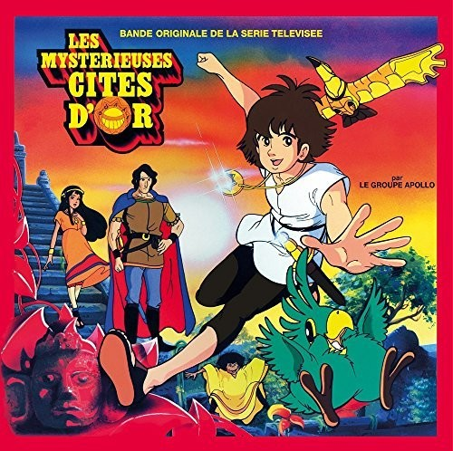 Apollo: Les Mysterieuses Citees D'Or (The Mysterious Cities of Gold) (Original Television Series Soundtrack)