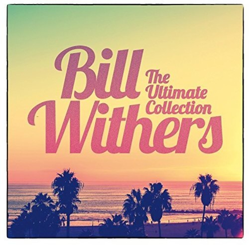 Bill Withers: Ultimate Collection