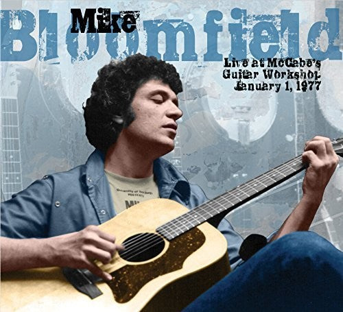 Mike Bloomfield: Live At Mccabe's Guitar Workshop January 1 1977