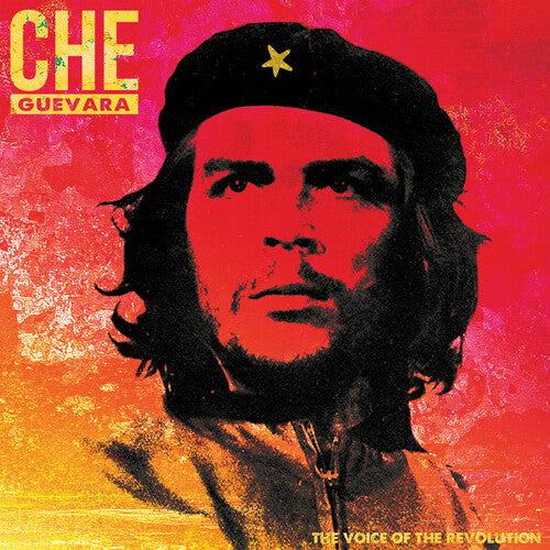 Che Guevara: The Voice Of The Revolution