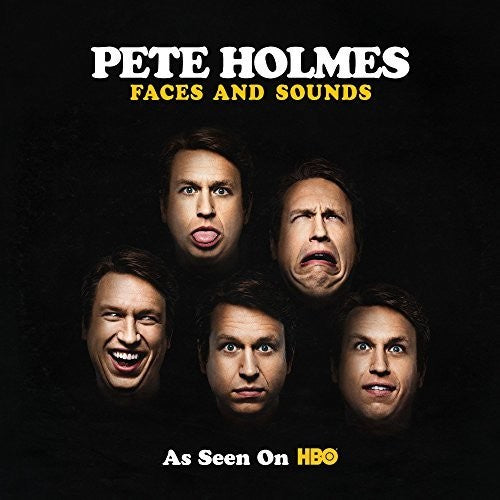 Pete Holmes: Faces & Sounds