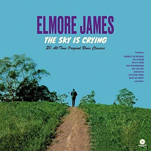 Elmore James: Sky Is Crying: 20 All-Time Original Blues Classics [Limited Edition180-Gram Vinyl]