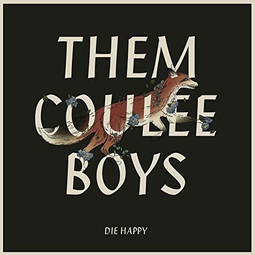 Them Coulee Boys: Die Happy