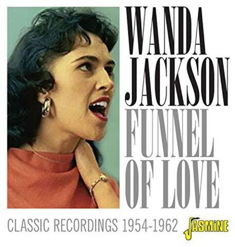 Wanda Jackson: Funnel Of Love: Classic Recordings 1954-1962