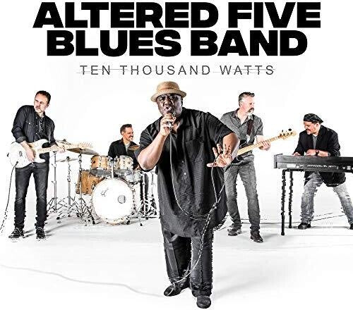 Altered Five Blues Band: Ten Thousand Watts