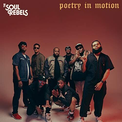 The Soul Rebels: Poetry In Motion