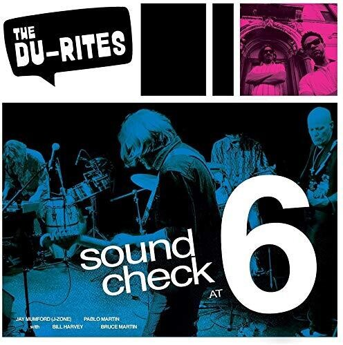 Du-Rites: Sound Check at 6 (Recorded LIVE!)