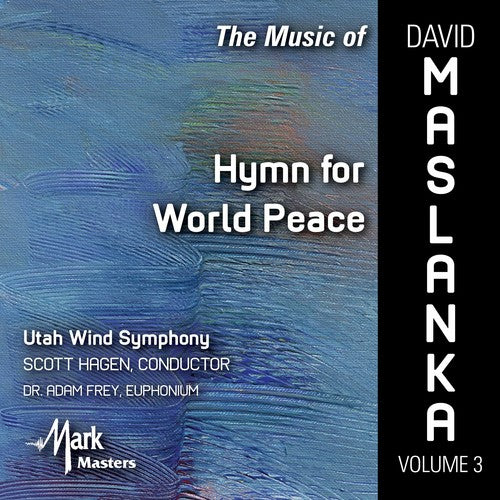 Maslanka / Hagen / Frey: Hymn for World Peace