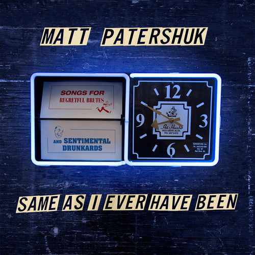 Matt Patershuk: Same As I Ever Have Been
