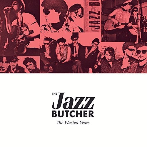 The Jazz Butcher: Wasted Years
