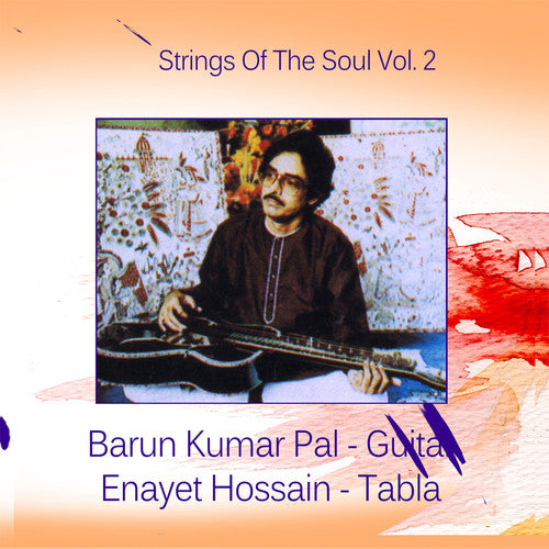 Pal, Barun Kumar / Hossain, Enayet: Strings Of The Soul: Vol.2