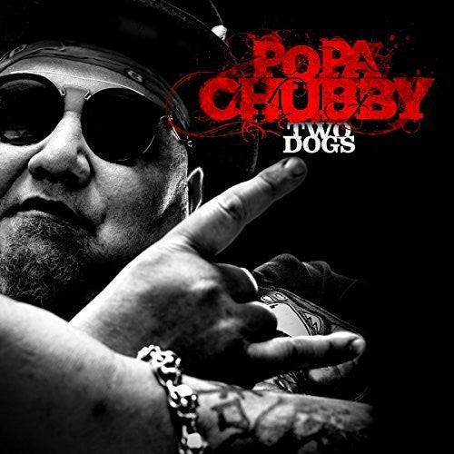 Popa Chubby: Two Dogs