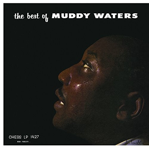 Muddy Waters: The Best Of Muddy Waters