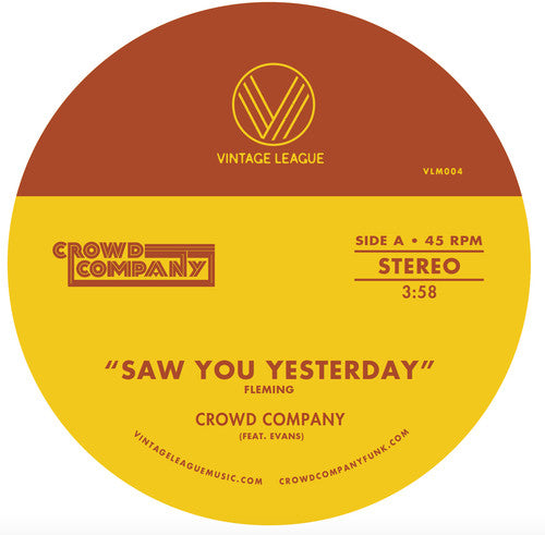 Crowd Company: Saw You Yesterday / Can't Get Enough