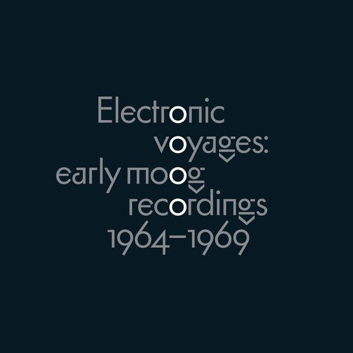 Electronic Voyages: Early Moog Recordings 1964-69: Electronic Voyages: Early Moog Recordings 1964-1969 / Various