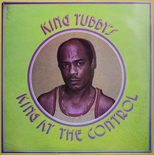 King Tubby: King At The Control