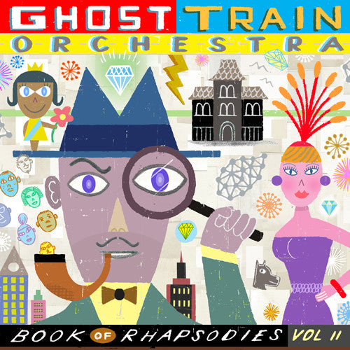 Ghost Train Orchestra: Book of Rhapsodies Vol. 2