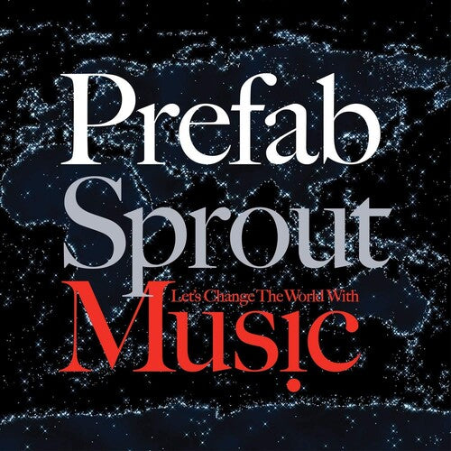 Prefab Sprout: Let's Change The World With Music [Remastered]