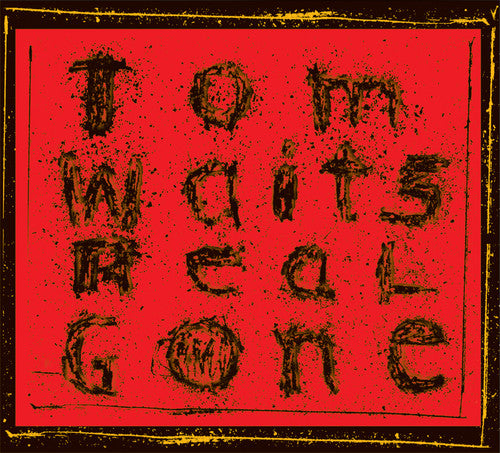 Tom Waits: Real Gone (remixed And Remastered)