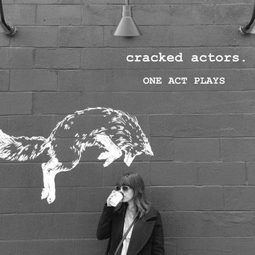 Cracked Actors: One Act Plays