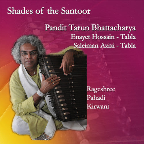 Bhattacharya, Tarun / Hossain, Enayet / Bhattacharya: Shades Of The Santoor